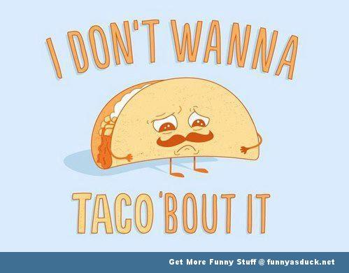 sad taco funny comic pic picture lol