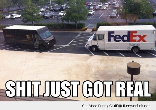 shit got real ups fedex trucks funny pics pictures pic picture image photo images photos lol