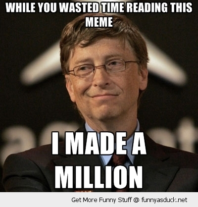 bill gates made a million meme funny pics pictures pic picture image photo images photos lol
