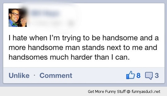 facebook status handsome guy funny pics pictures pic picture image photo images photos lol