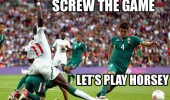 screw the game horsey football soccer funny pics pictures pic picture image photo images photos lol