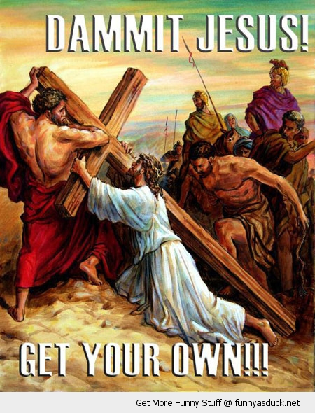 get your own cross jesus funny pics pictures pic picture image photo images photos lol