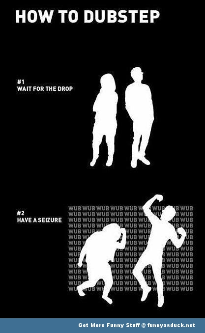 how to dubstep wub music dance funny pics pictures pic picture image photo images photos lol