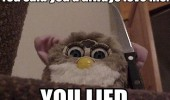 crazy furby toy knife you lied love me funny pics pictures pic picture image photo images photos lol