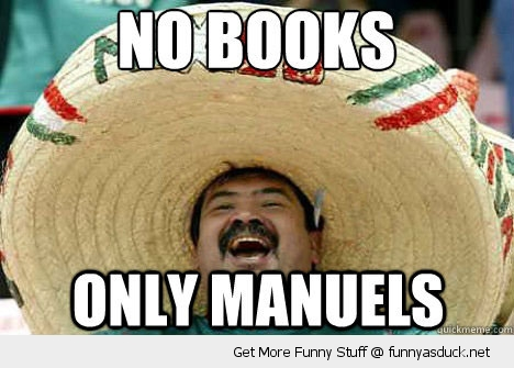 no book only manuels mexican guy meme funny pics pictures pic picture image photo images photos lol