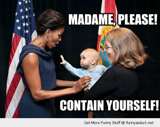 contain yourself michelle obama baby president funny pics pictures pic picture image photo images photos lol