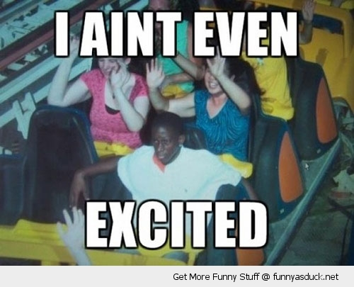 aint excited roller coaster guy funny pics pictures pic picture image photo images photos lol