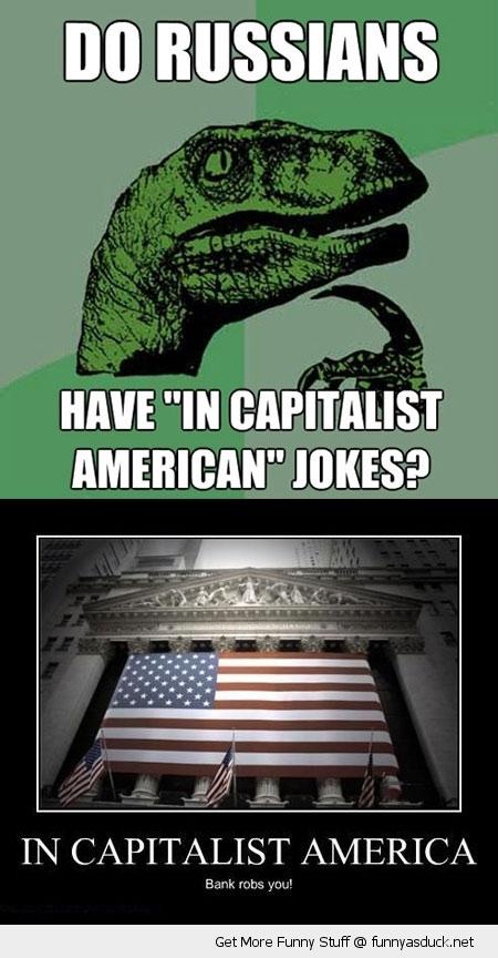 in capitalist america jokes russia philosoraptor meme funny pics pictures pic picture image photo images photos lol