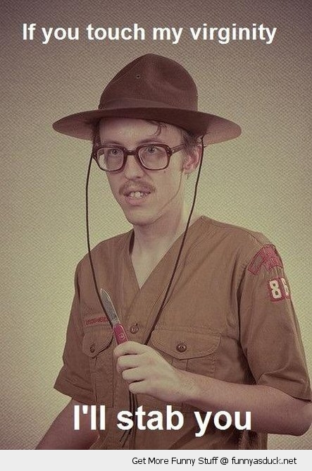 nerd boy scout virginity stab you funny pics pictures pic picture image photo images photos lol