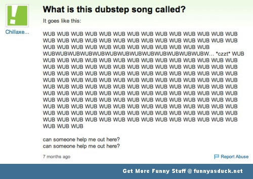 dubstep dance music wub yahoo answers funny pics pictures pic picture image photo images photos lol