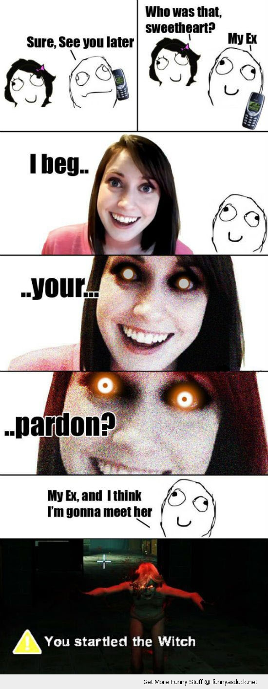 beg your pardon overly attached girl friend ex phone rage comic meme witch funny pics pictures pic picture image photo images photos lol