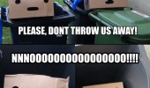 please dont throw away boxes box sad face bin no garbage funny pics pictures pic picture image photo images photos lol
