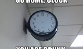 broken clock go home drunk funny pics pictures pic picture image photo images photos lol