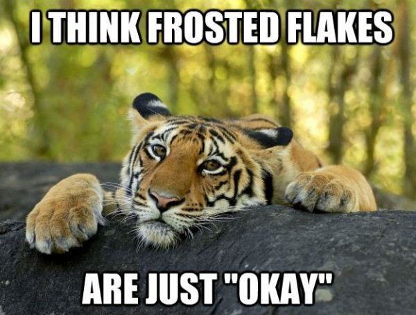 confession tiger animal depressed sad tree frosties frosted flakes just okay funny pics pictures pic picture image photo images photos lol