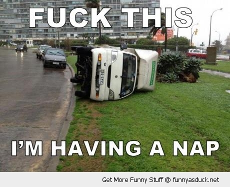 fuck this having nap crashed flipped toppled truck car funny pics pictures pic picture image photo images photos lol