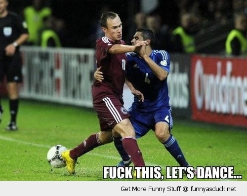 fuck this shit lets dance football soccer players funny pics pictures pic picture image photo images photos lol