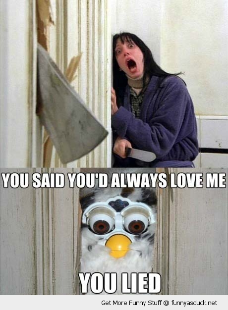 shining move scene door heres johnny furbie always love you lied funny pics pictures pic picture image photo images photos lol