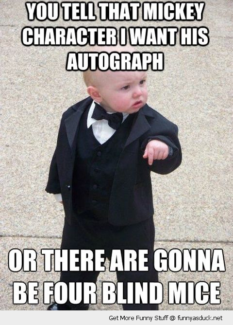 gangster baby meme mickey mouse autograph 3 4 blind mice kid funny pics pictures pic picture image photo images photos lol