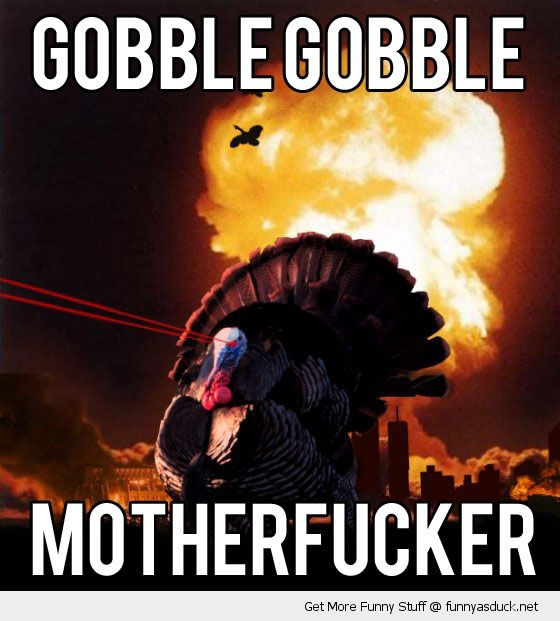 gobble motherfucker thanks giving turkey lasers eyes animals funny pics pictures pic picture image photo images photos lol