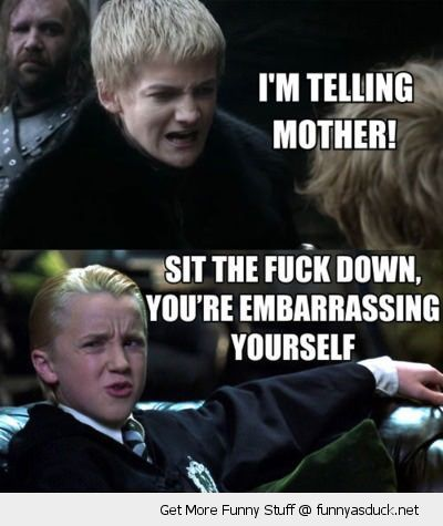 king joffery draco malfoy game thrones harry potter telling mother sit down embarrassing yourself tv movie film funny pics pictures pic picture image photo images photos lol