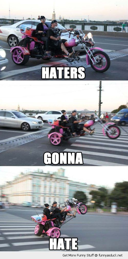 haters gonna hate man woman pink motorcycle bike tricycle funny pics pictures pic picture image photo images photos lol