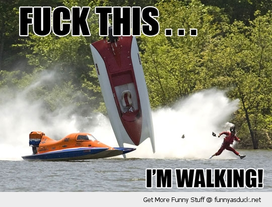 fuck this walking motor speed boat crash guy funny pics pictures pic picture image photo images photos lol