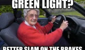 old woman senior citizen driving car green light slam breaks stop funny pics pictures pic picture image photo images photos lol