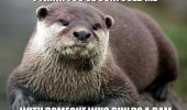 confused me someone builds dam pun joke otter beaver animal funny pics pictures pic picture image photo images photos lol