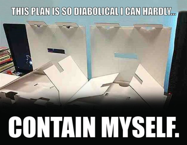 plotting evil boxes containers diabolical plan contain myself pun joke funny pics pictures pic picture image photo images photos lol
