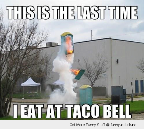last time taco bell portable toilet fire flying funny pics pictures pic picture image photo images photos lol