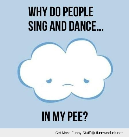 Sad Unhappy Rain Cloud Sing Dance Pee Comic Funny Pics Pictures Pic