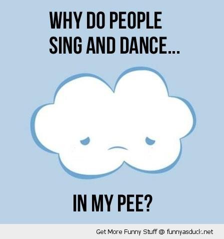 sad unhappy rain cloud sing dance pee comic funny pics pictures pic picture image photo images photos lol