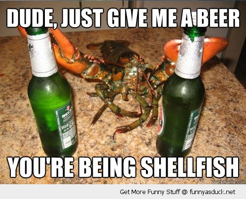 selfish lobster shellfish beer pun joke animal funny pics pictures pic picture image photo images photos lol