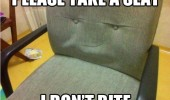 take a seat don't bite happy smiling creepy chair funny pics pictures pic picture image photo images photos lol