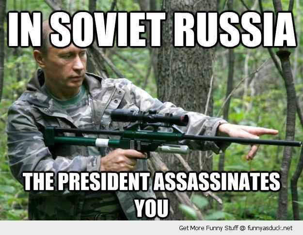 http://funnyasduck.net/wp-content/uploads/2012/11/funny-vladimir-putin-rifle-gun-soviet-russia-president-assassinats-you-pics.jpg