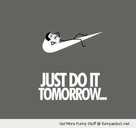 bitch please meme rage comic nike advert just do it tomorrow funny pics pictures pic picture image photo images photos lol