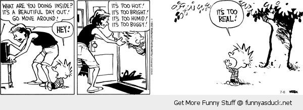 calvin hobbes comic beautiful day outside its too real funny pics pictures pic picture image photo images photos lol