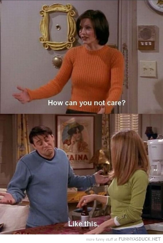friends tv scene monica joey how not care like this funny pics pictures pic picture image photo images photos lol