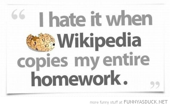 hate when wikipedia copies entire homework quote funny pics pictures pic picture image photo images photos lol