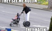 lazy mom mum pusshing baby stroller buggy sedgeway road see rollin they hatin  funny pics pictures pic picture image photo images photos lol