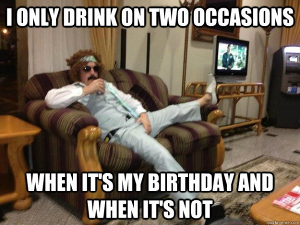 man sitting chair couch sunglasses only drink two occasions birthday when its not funny pics pictures pic picture image photo images photos lol