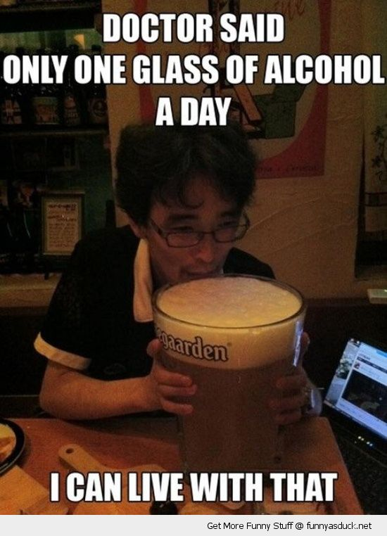 massive big pint glass beer doctor said one alcohol day can live with that funny pics pictures pic picture image photo images photos lol