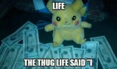 thug life pokemon pikachu toy money dollars i choose you gaming nintendo funny pics pictures pic picture image photo images photos lol