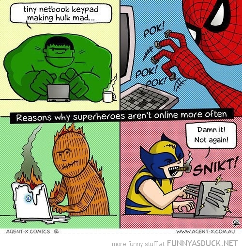 reasons why super heros arn't online more wolverine spiderman hulk johnny flame funny pics pictures pic picture image photo images photos lol