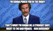 anchorman ron burgandy will ferrell quote punch ovary right in baby maker movie film funny pics pictures pic picture image photo images photos lol