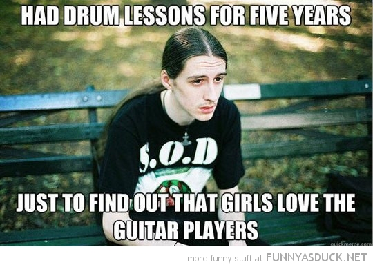 sad depressed rocker band drum lessons girls love guitar players funny pics pictures pic picture image photo images photos lol