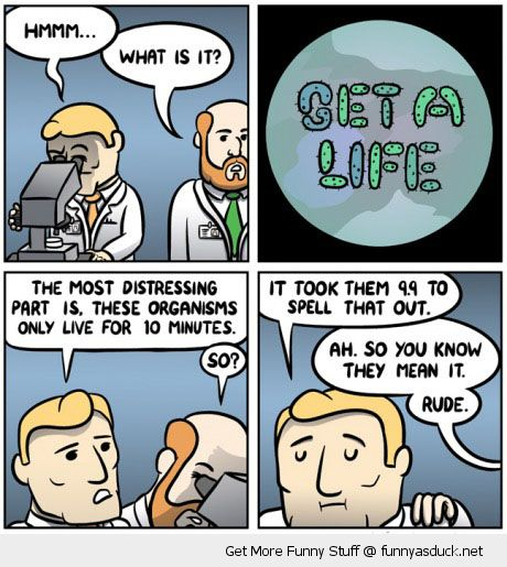 science comic get a life bacteria live 10 minutes funny pics pictures pic picture image photo images photos lol