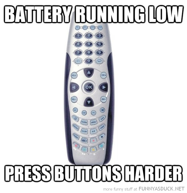 tv remote control battery running low press harder funny pics pictures pic picture image photo images photos lol