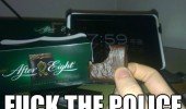 eat after eight mint 7:59 fuck the police funny pics pictures pic picture image photo images photos lol