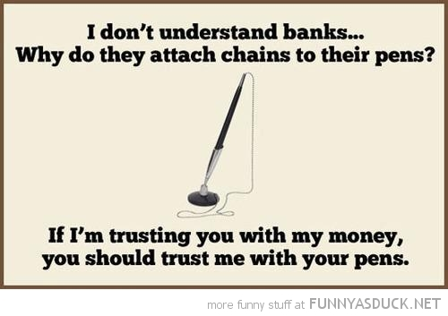 banks attach pen chain trust money quote funny pics pictures pic picture image photo images photos lol